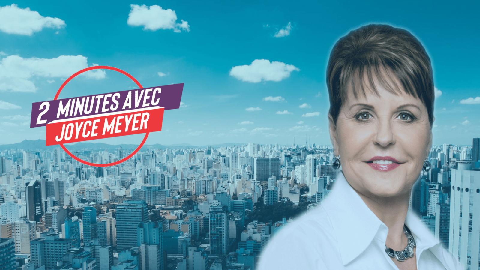 2 Minutes avec Joyce Meyer